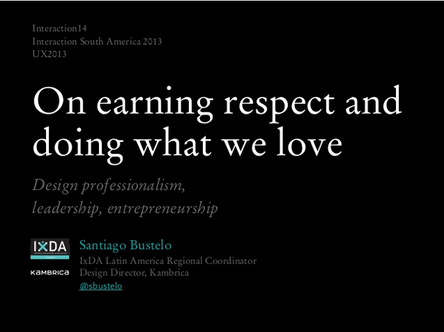 On earning respect and doing what we love   ISA13  Recife   Interacti…